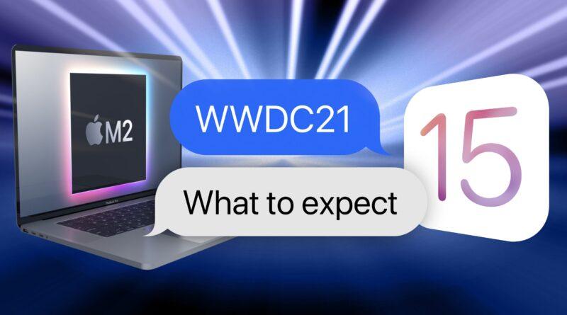 À quoi s'attendre à la WWDC 2021 : iOS 15, macOS 12, watchOS 8, nouveau MacBook Pro ?